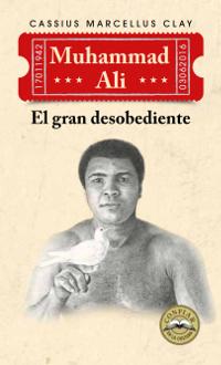 Muhammad Ali. El gran desobediente